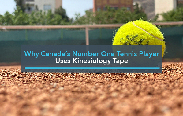 Why Canada's Number One Tennis Player Uses Kinesiology Tape